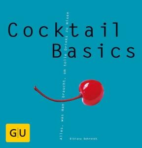 Behrendt Bibiana: Cocktail Basics