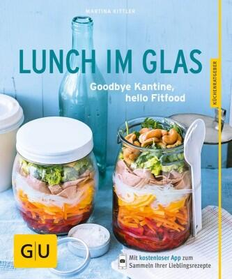 Kittler Martina: Lunch im Glas